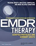 img - for Eye Movement Desensitization and Reprocessing (EMDR)Therapy Scripted Protocols and Summary Sheets: Treating Anxiety, Obsessive-Compulsive, and Mood-Related Conditions book / textbook / text book