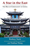 A Star in the East: The Rise of Christianity in China