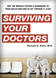 Surviving Your Doctors, Richard S. Klein, 1442201401