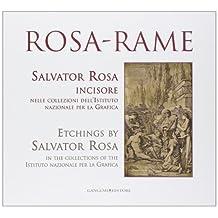 Rosa-rame. Salvator Rosa incisore nelle collezioni dell'Istituto nazionale per la Grafica. Ediz. italiana e inglese
