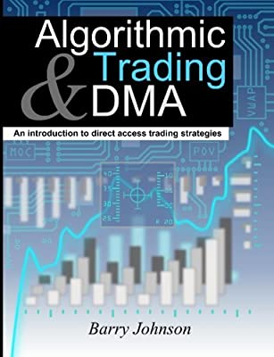 Amazon fr - Algorithmic Trading and DMA: An introduction to direct