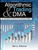 direct market access - Algorithmic Trading and DMA: An introduction to direct access trading strategies