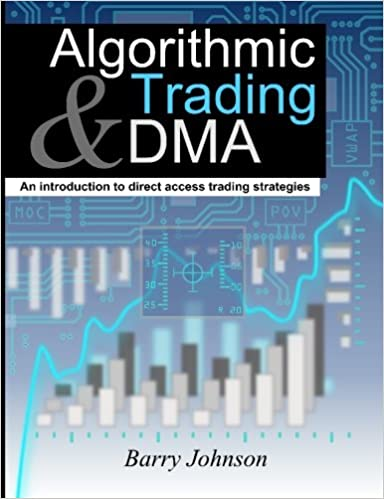 Algorithmic Trading and DMA: An introduction to direct