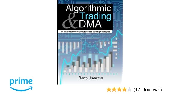 Algorithmic trading and dma an introduction to direct access trading strategies pdf
