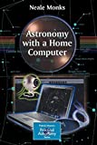 img - for [(Astronomy with a Home Computer )] [Author: Neale Monks] [Mar-2005] book / textbook / text book