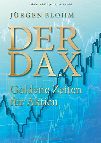 Der DAX: Goldene Zeiten für Aktien
