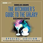 The Hitchhiker's Guide to the Galaxy: The Secondary Phase (Dramatised) | Douglas Adams
