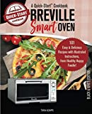 img - for Breville Smart Oven, A Quick-Start Cookbook: 101 Easy & Delicious Recipes with Illustrated Instructions, from Healthy Happy Foodie! (B/W Edition) book / textbook / text book