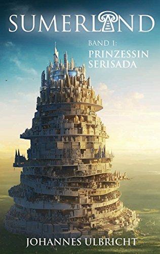 Sumerland: Prinzessin Serisada: Roman zum Game (German Edition)