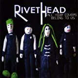 All Your Covers Belong to Us by Rivethead