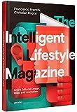 The Intelligent Lifestyle Magazine: Smart Editorial Design, Ideas and Journalism