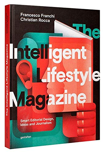 Design Magazine - The Intelligent Lifestyle Magazine: Smart Editorial Design, Storytelling and Journalism