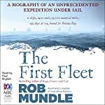 The First Fleet | Rob Mundle