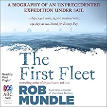 The First Fleet Audiobook by Rob Mundle Narrated by Paul English