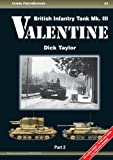 British Infantry Tank Mk. III Valentine: Part 2: 6-pdr & 75 mm Gun Tanks and Specialist Variants (Bishop, Archer, Duplex Drive, Bridgelayer) (Armor PhotoHistory)