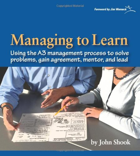 Managing to Learn: Using the A3 Management Process