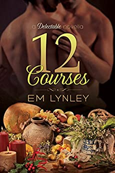 12 Courses (Delectable Book 6) by [Lynley, EM]