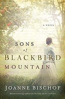 Sons of Blackbird Mountain (A Blackbird Mountain Novel Book 1) by [Bischof, Joanne]