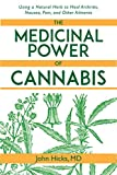 img - for The Medicinal Power of Cannabis: Using a Natural Herb to Heal Arthritis, Nausea, Pain, and Other Ailments book / textbook / text book