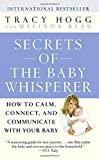 download ebook secrets of the baby whisperer: how to calm, connect, and communicate with your baby by tracy hogg (2005-07-26) pdf epub