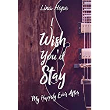 I Wish You'd Stay: My Happily Ever After Tome 1.5 (MHEA) (French Edition)