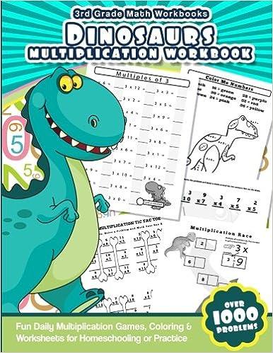 image regarding Printable Multiplication Games for 3rd Grade named 3rd Quality Math Workbooks Dinosaurs Multiplication Workbook