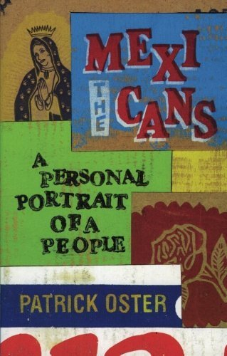 The Mexicans: A Personal Portrait of a People by Patrick Oster (2002-03-05)