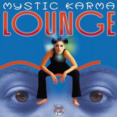 - Mystic Karma Lounge by Various (2001-09-04)