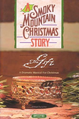 A Gift For Christmas Story.A Smoky Mountain Christmas Story The Gift A Dramatic