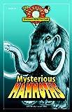 Mysterious Mammoths, PaleoJoe, 1934133434
