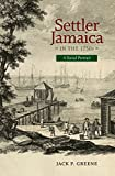 "Jack Greene, ""Settler Jamaica in the 1750s: A Social Portrait"" (UVA Press, 2016)"