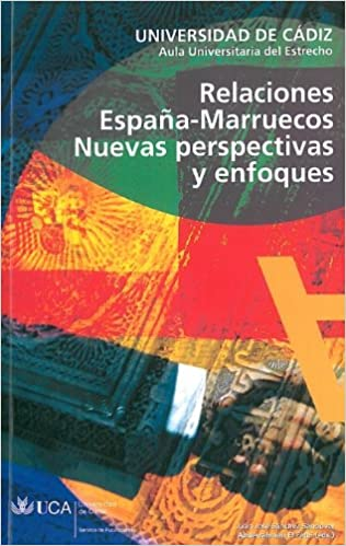 Relaciones España-Marruecos.: Nuevas perspectivas y enfoques: Amazon.es: El Fathi, Abderrahman, Sánchez Sandoval, Juan José: Libros