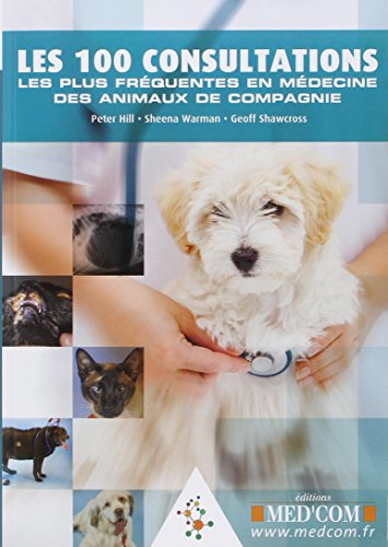F.R.E.E Les 100 consultations les plus fréquentes en médecine des animaux de compagnie D.O.C
