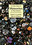 A Color Atlas of Meteorites in Thin Section