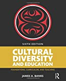 Cultural Diversity and Education: Foundations, Curriculum, and Teaching