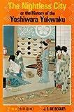 Nightless City: Or the History of the Yoshiwara Yukwaku