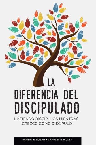 La diferencia del discipulado: Haciendo discípulos mientras crezco como discípulo (Spanish Edition)