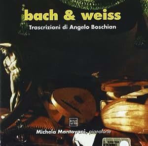Trascrizioni di opere di BACH: Corale BWV 140, Arie, Ciaccona, .... e di WEISS: