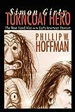 Simon Girty Turncoat Hero, Phillip W. Hoffman, 0984225633