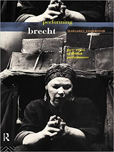 Performing Brecht: Forty Years of British Performances