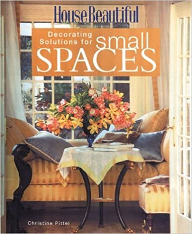 House Beautiful Decorating Solutions for Small Spaces (House Beautiful Series) by Christine Pittel (2003-08-01)