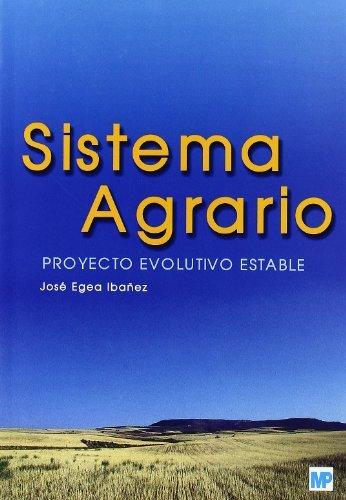 Descargar Libro Sistema Agrario. Proyecto Evolutivo Estable. Jose Egea Ibanez
