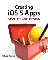 Creating iOS 5 Apps: Develop and Design Front Cover