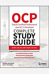 OCP Oracle Certified Professional Java SE 11 Developer Complete Study Guide: Exam 1Z0-815 and Exam 1Z0-816 Paperback