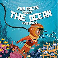 Fun Facts About The Ocean For Kids: under the sea books for kids (Nature Books For Kids Book 2)