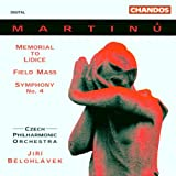Martinu: Memorial to Lidice / Field Mass / Symphony No. 4
