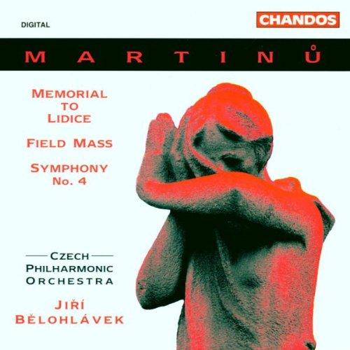 (Martinu: Memorial to Lidice / Field Mass / Symphony No.)