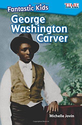 Fantastic Kids  George Washington Carver  Time For Kids Nonfiction Readers