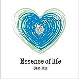 Essence of life BEST MIX