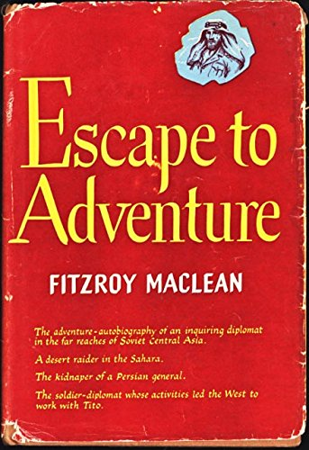 Escape To Adventure by Fitzroy MacLean